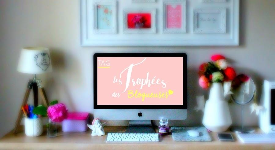 TAG | Les trophées des Blogueuses - julieetsesfutilites.blogspot.fr