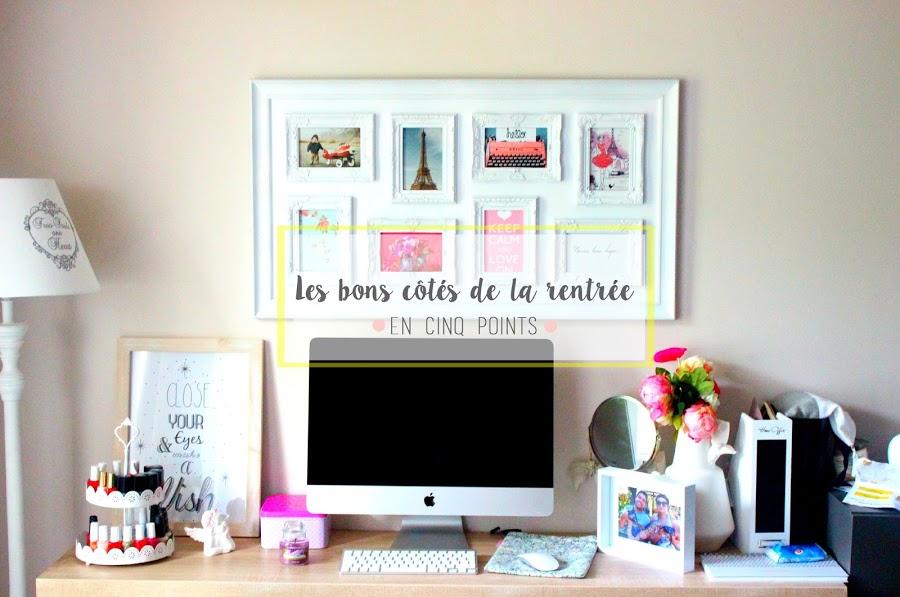 Lifestyle | Les bons côtés de la rentrée en 5 points ! julieetsesfutilites.blogspot.fr