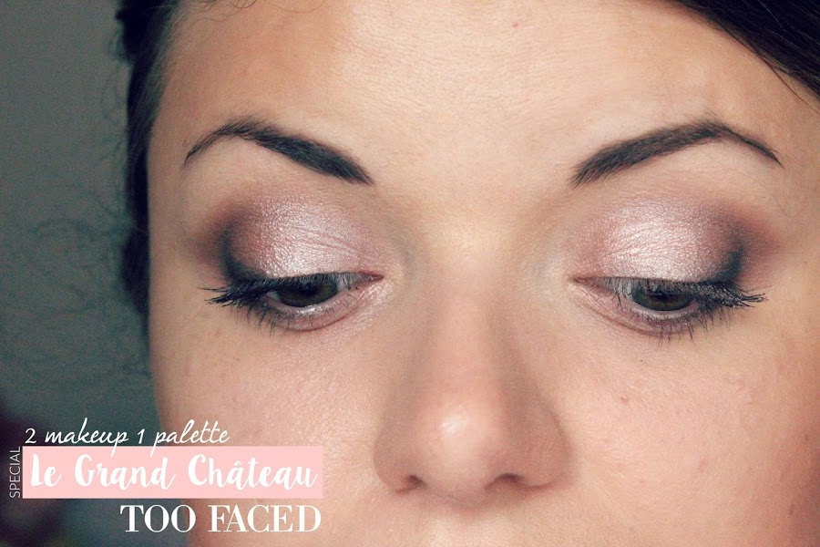 LE MAKEUP | 2 makeup 1 palette spécial le Grand Chateau de Too Faced ! julieetsesfutilites.com